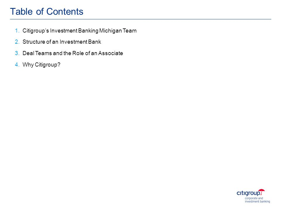Table of Contents 1. Citigroup's Investment Banking Michigan Team 2.