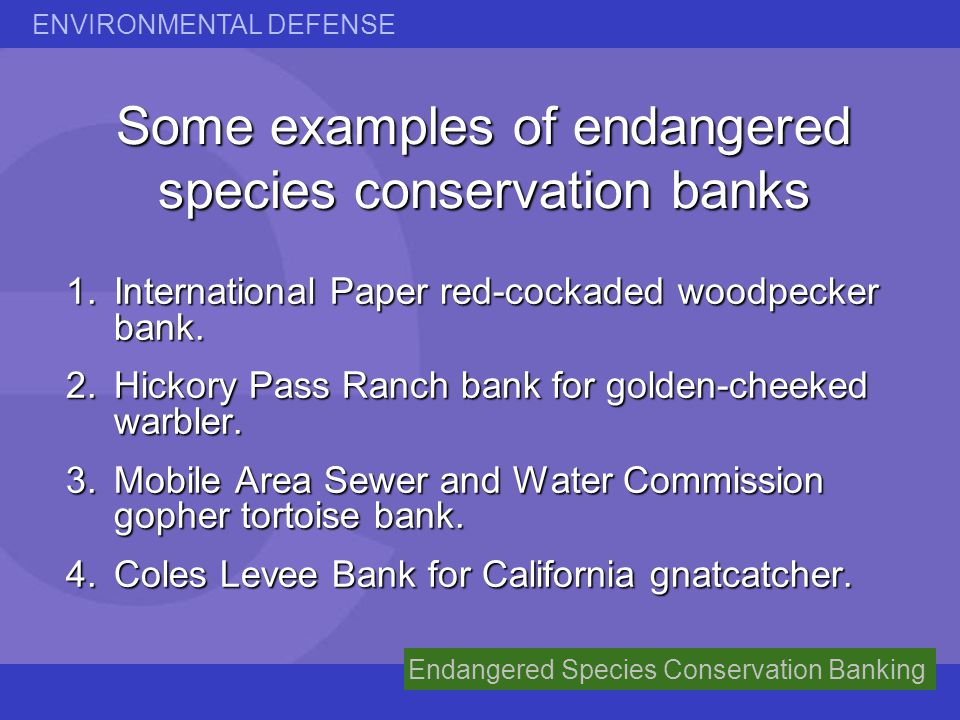 Some examples of endangered species conservation banks