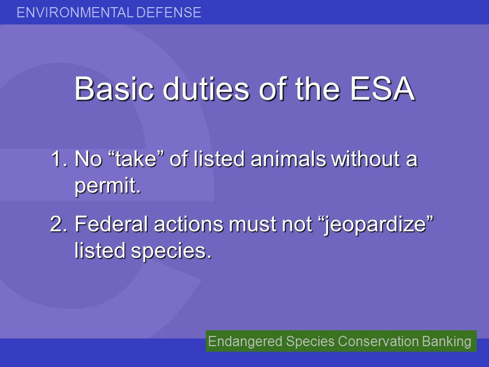 Basic duties of the ESA No take of listed animals without a permit.