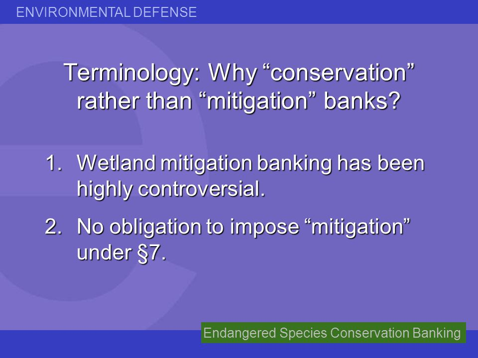 Terminology: Why conservation rather than mitigation banks
