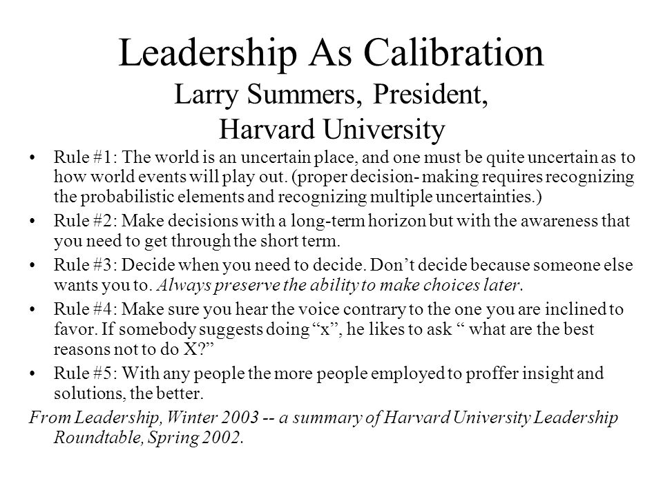Leadership As Calibration Larry Summers, President, Harvard University