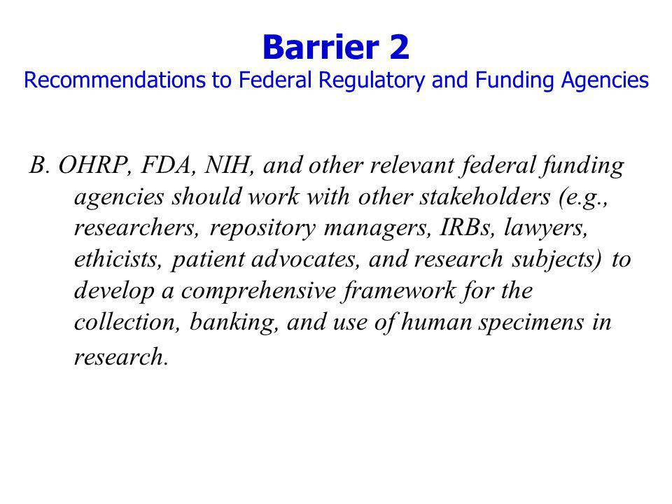 Barrier 2 Recommendations to Federal Regulatory and Funding Agencies