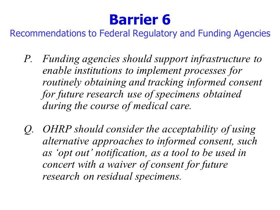 Barrier 6 Recommendations to Federal Regulatory and Funding Agencies