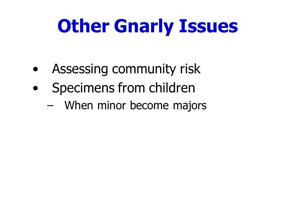 Other Gnarly Issues Assessing community risk Specimens from children