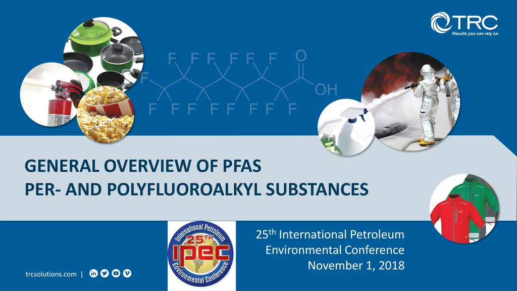 GENERAL OVERVIEW OF PFAS PER- AND POLYFLUOROALKYL SUBSTANCES
