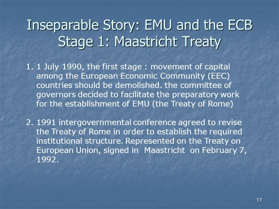 Inseparable Story: EMU and the ECB Stage 1: Maastricht Treaty
