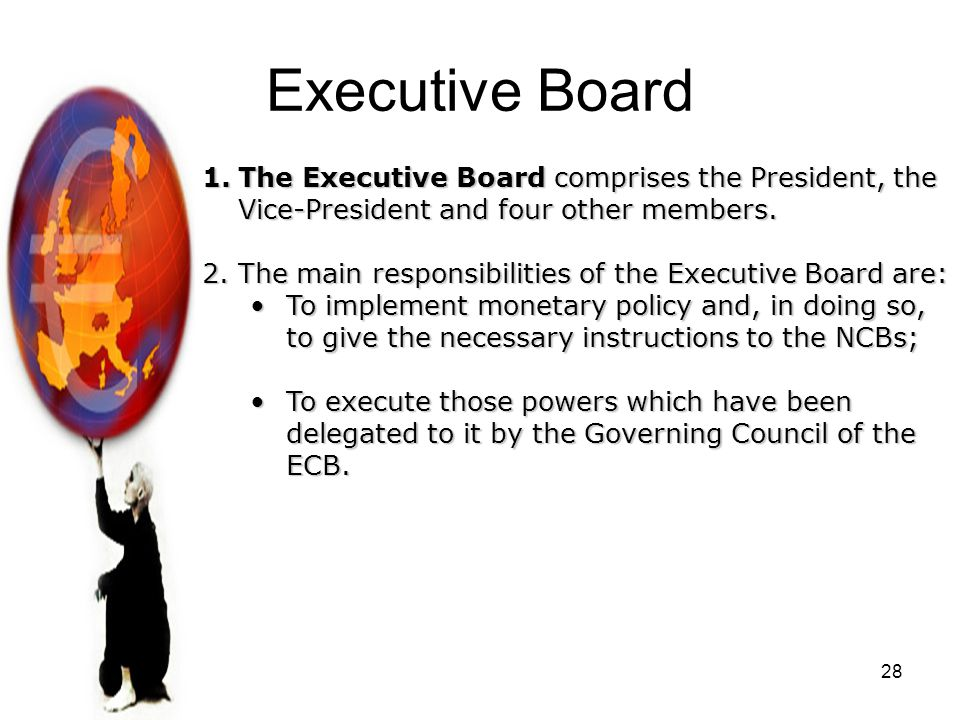 Executive Board The Executive Board comprises the President, the Vice-President and four other members.