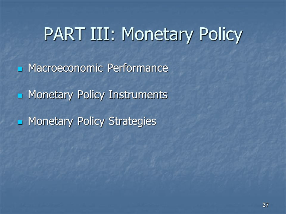 PART III: Monetary Policy