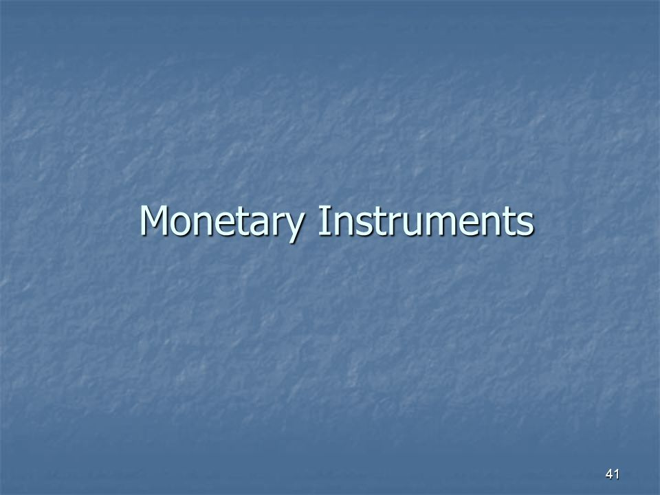 Monetary Instruments