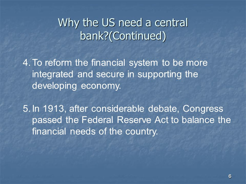 Why the US need a central bank (Continued)