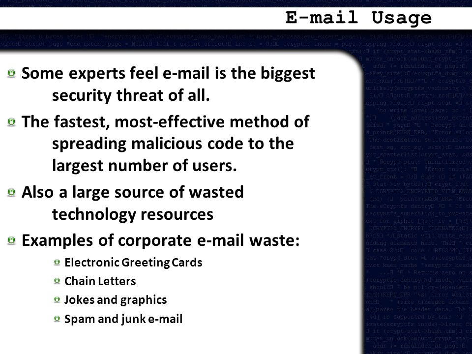 E-mail Usage Some experts feel e-mail is the biggest security threat of all.