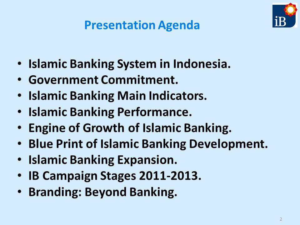 Recent development of islamic banking in indonesia ppt video presentation agenda islamic banking system in indonesia government commitment islamic banking main indicators malvernweather Images
