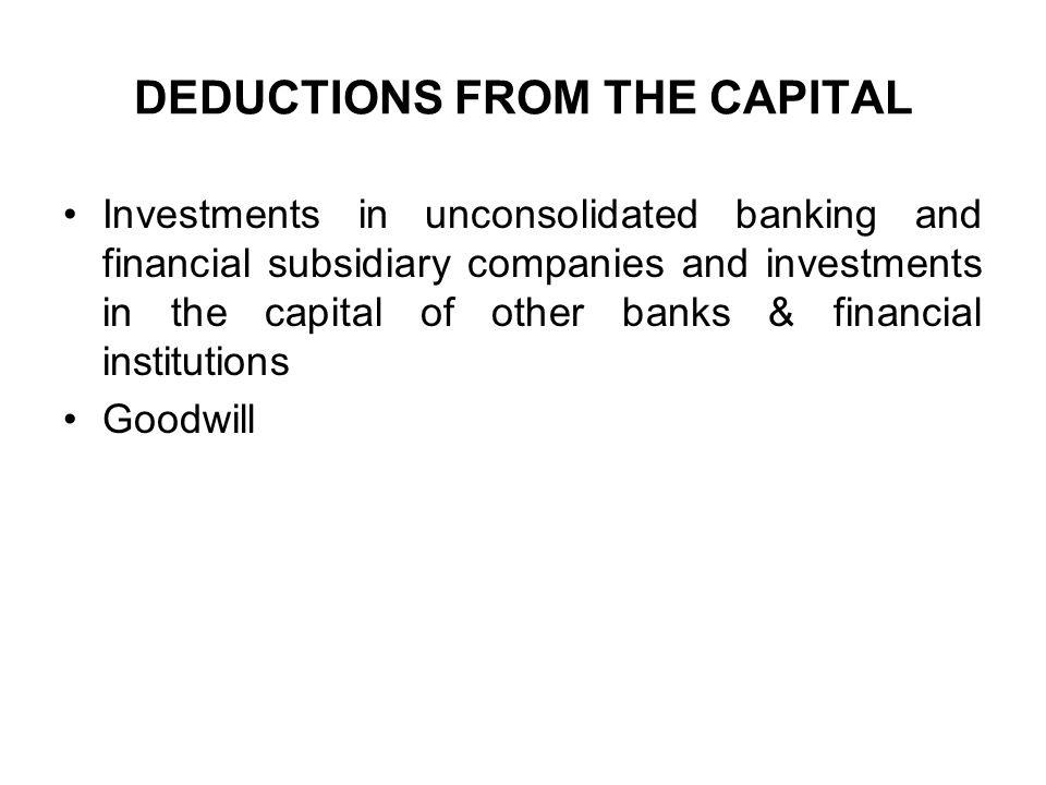 DEDUCTIONS FROM THE CAPITAL