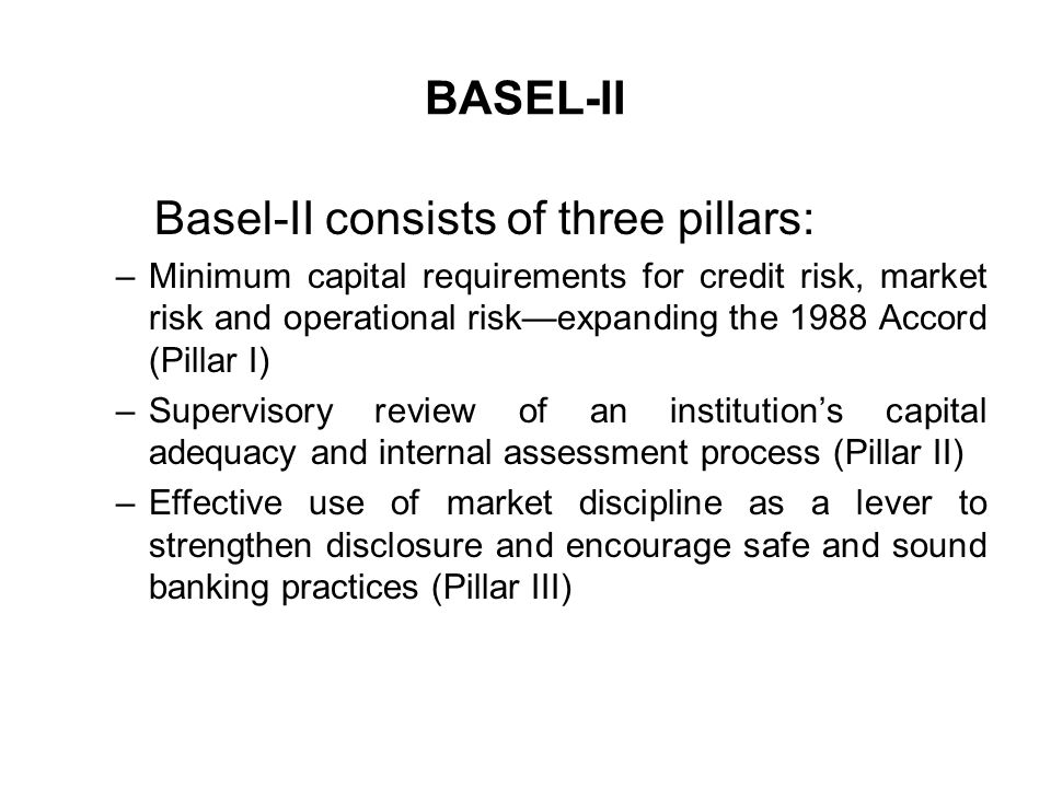 Basel-II consists of three pillars: