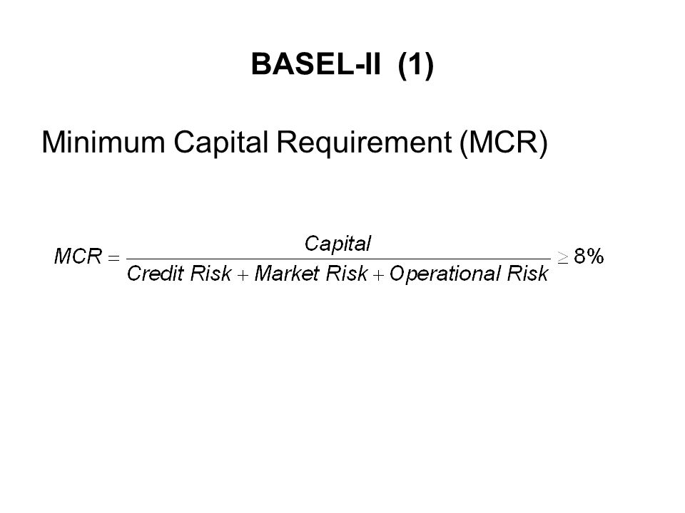 BASEL-II (1) Minimum Capital Requirement (MCR)