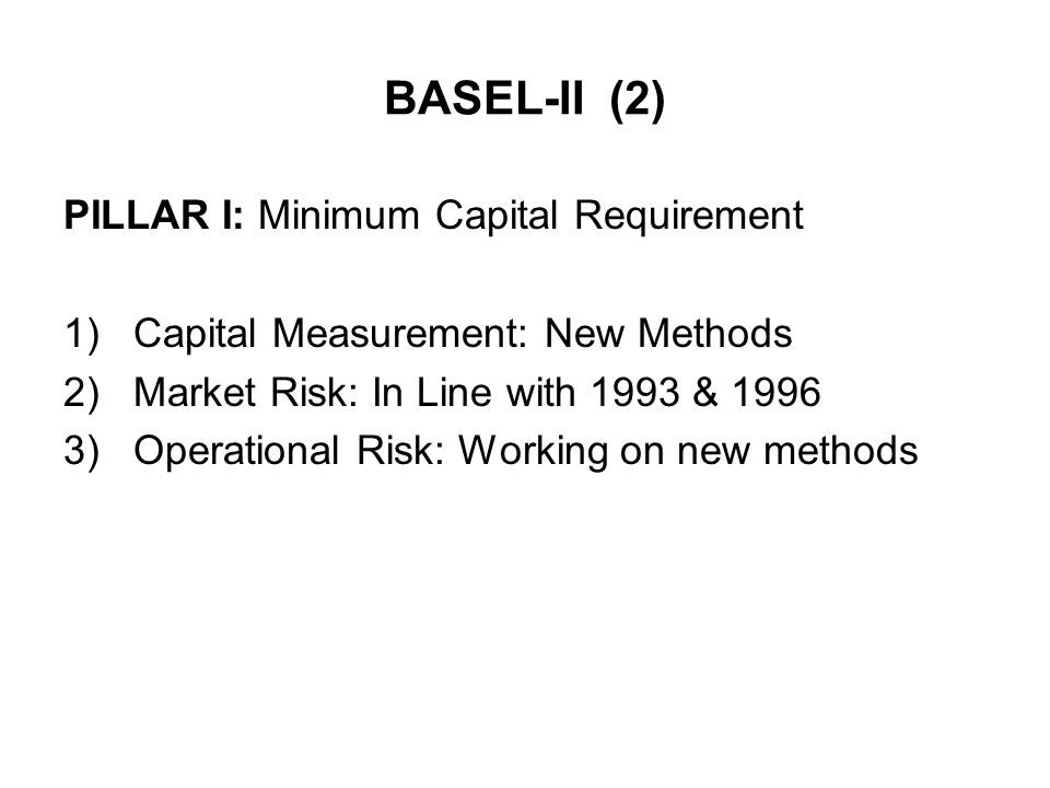BASEL-II (2) PILLAR I: Minimum Capital Requirement