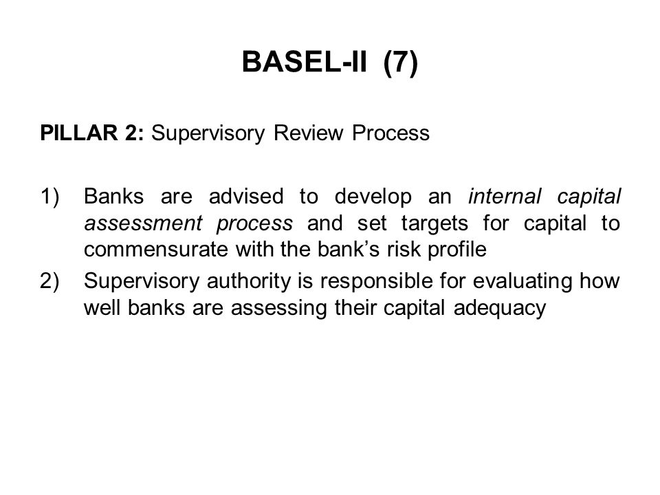 BASEL-II (7) PILLAR 2: Supervisory Review Process