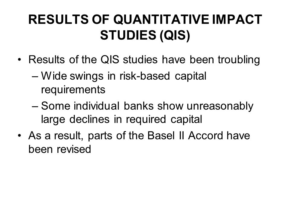 RESULTS OF QUANTITATIVE IMPACT STUDIES (QIS)