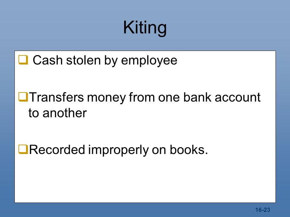 Kiting Cash stolen by employee