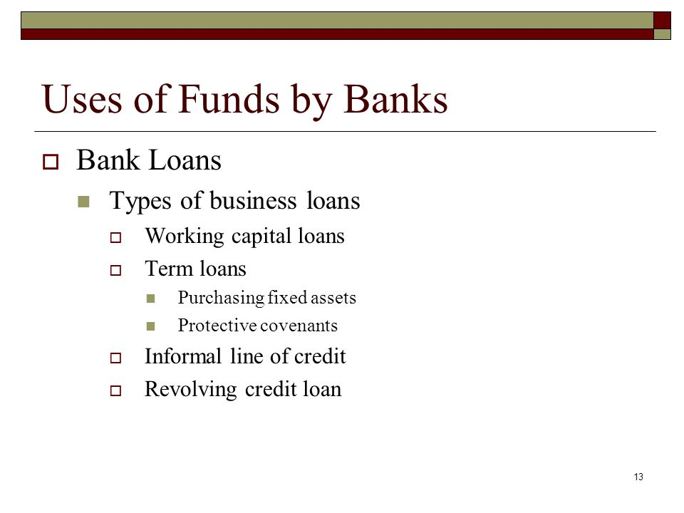 Uses of Funds by Banks Bank Loans Types of business loans