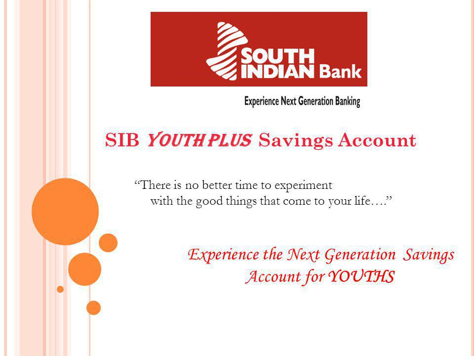 Experience the Next Generation Savings Account for YOUTHS