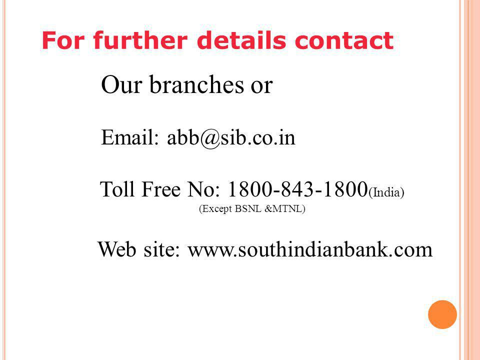 Toll Free No: 1800-843-1800(India) (Except BSNL &MTNL)