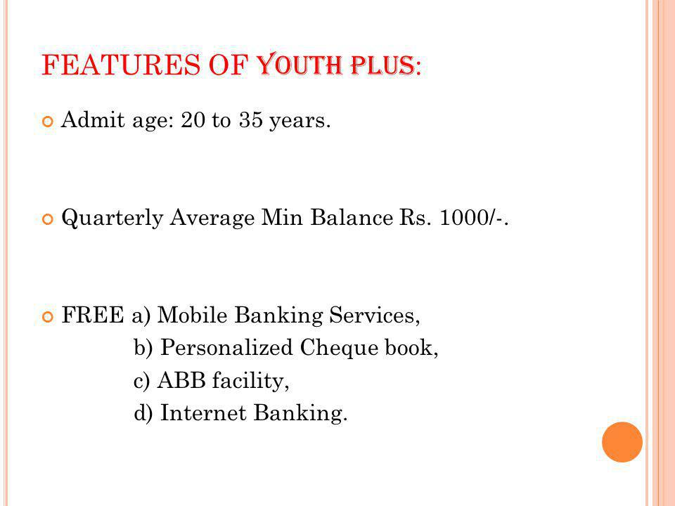 FEATURES OF YOUTH PLUS: