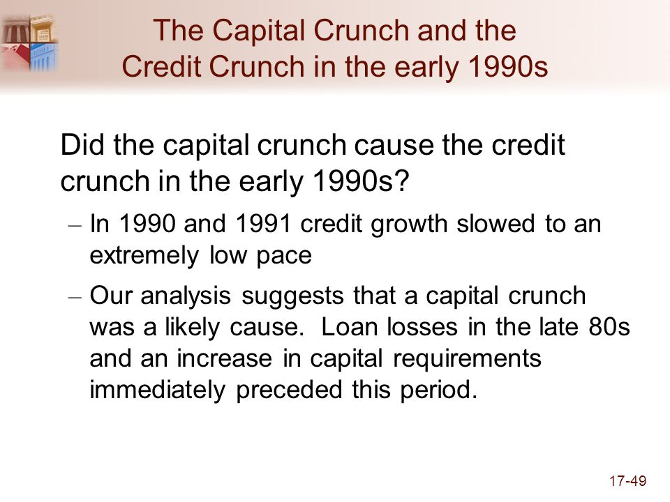 The Capital Crunch and the Credit Crunch in the early 1990s