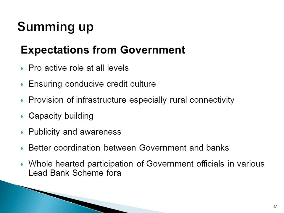 Summing up Expectations from Government Pro active role at all levels