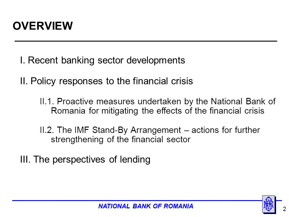 OVERVIEW I. Recent banking sector developments
