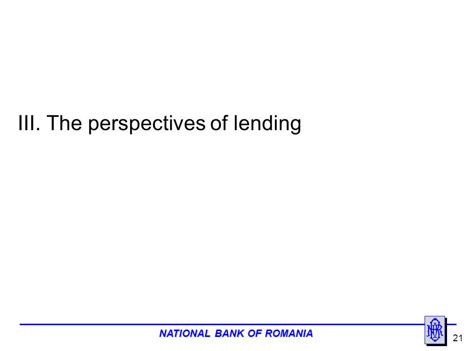 III. The perspectives of lending