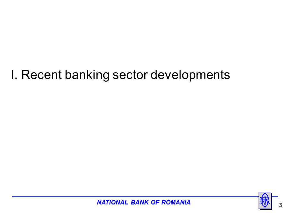 I. Recent banking sector developments