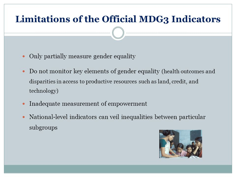 Limitations of the Official MDG3 Indicators