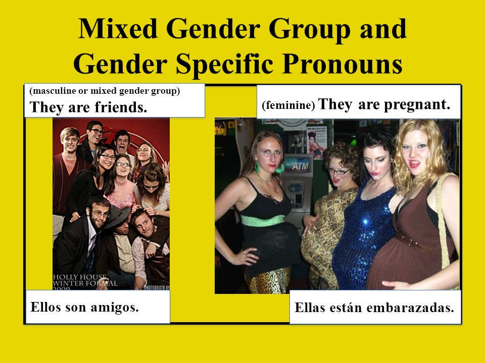 Mixed Gender Group and Gender Specific Pronouns