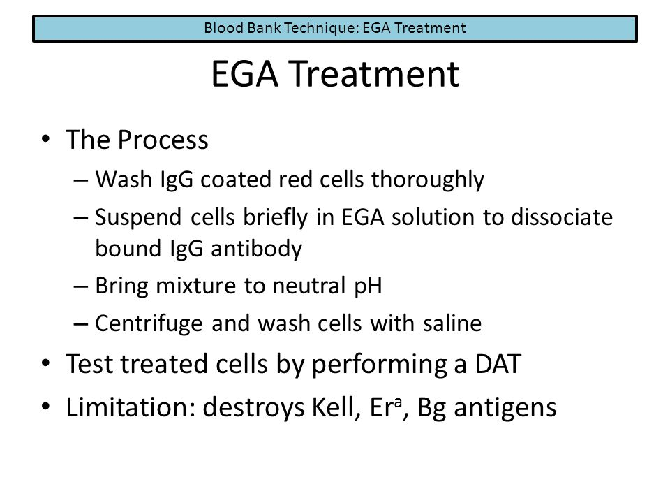 Blood Bank Technique: EGA Treatment