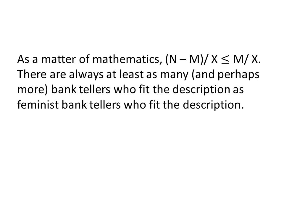 As a matter of mathematics, (N – M)/ X ≤ M/ X