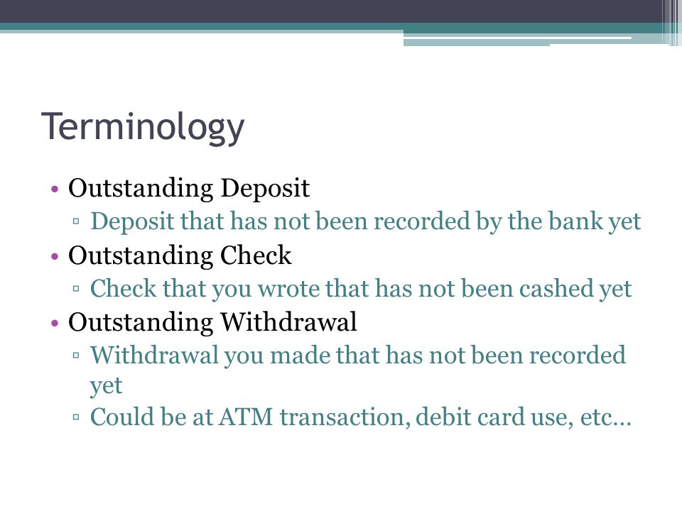 Terminology Outstanding Deposit Outstanding Check