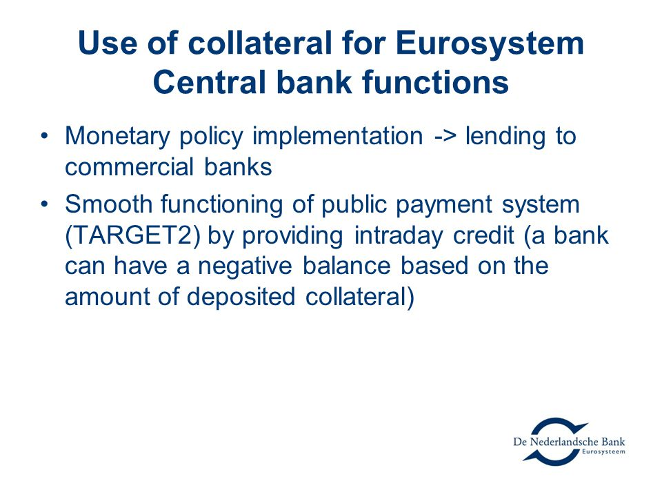 Use of collateral for Eurosystem Central bank functions