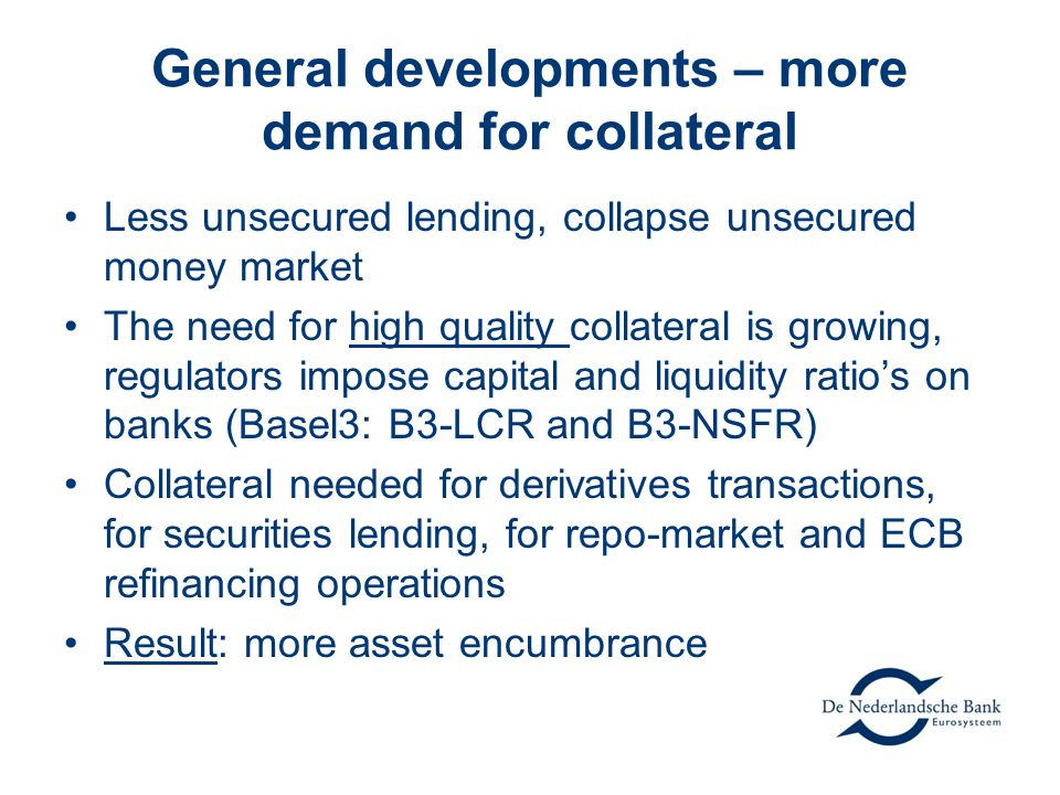General developments – more demand for collateral
