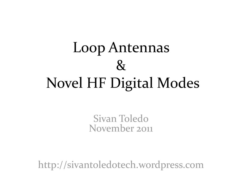 Loop Antennas & Novel HF Digital Modes - ppt download