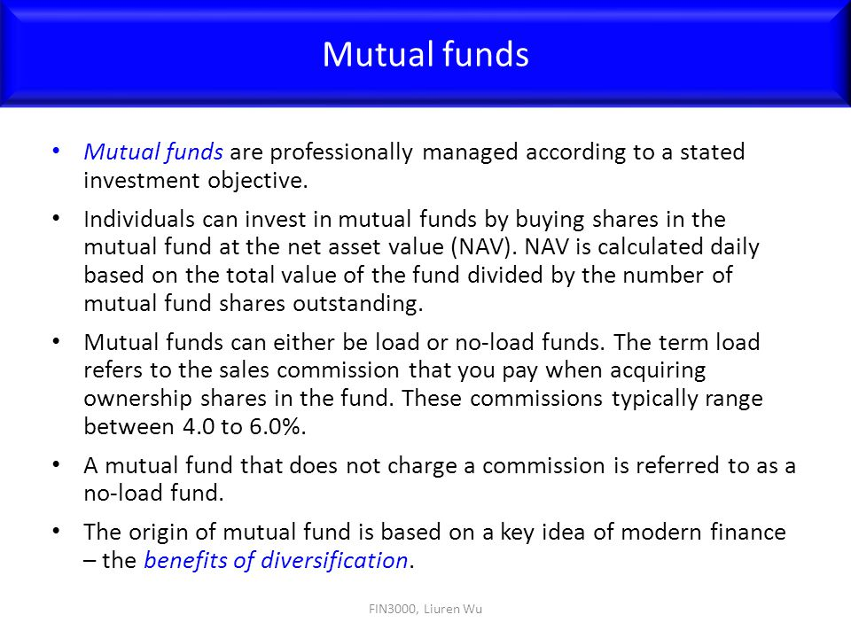 Mutual funds Mutual funds are professionally managed according to a stated investment objective.