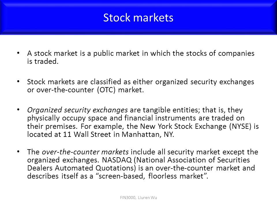 Stock markets A stock market is a public market in which the stocks of companies is traded.