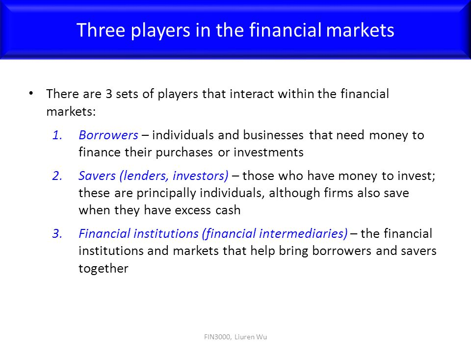 Three players in the financial markets