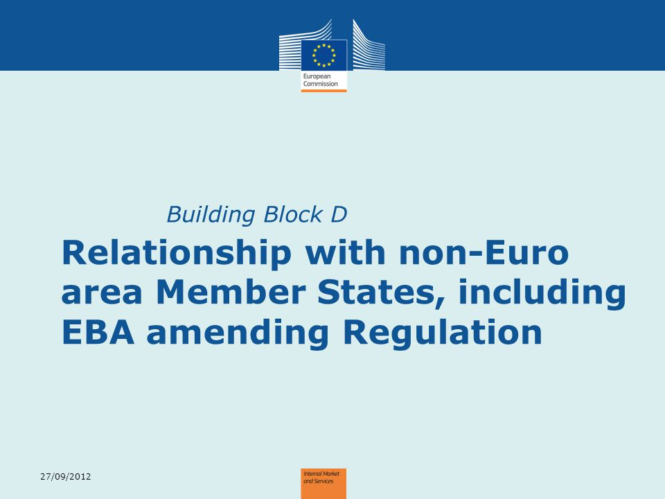 Building Block D Relationship with non-Euro area Member States, including EBA amending Regulation.