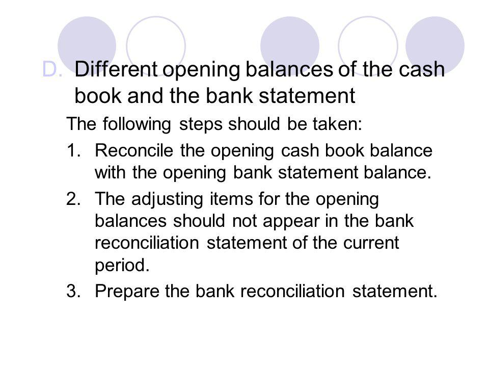 Different opening balances of the cash book and the bank statement