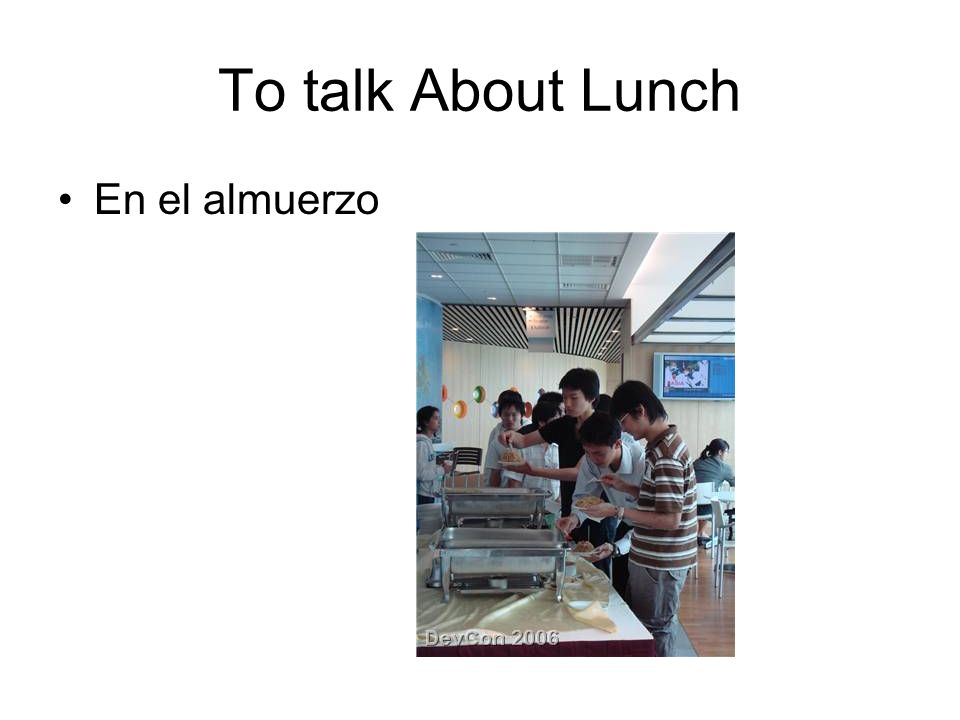 To talk About Lunch En el almuerzo