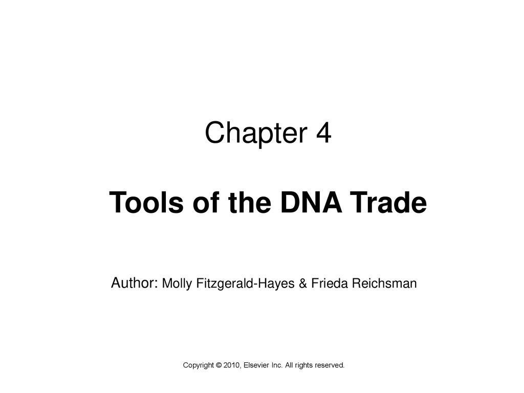 Chapter 4 Tools of the DNA Trade
