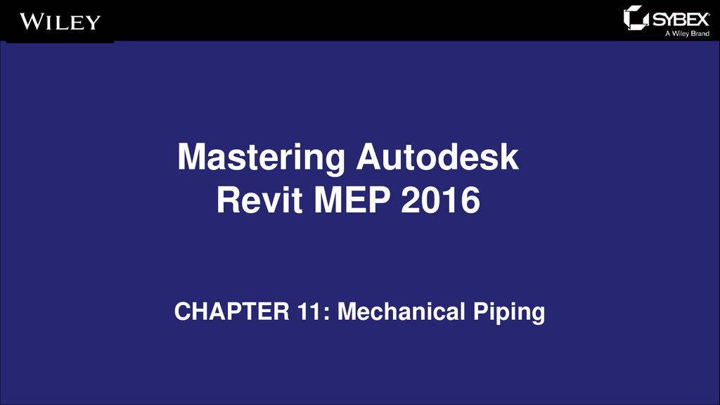 Mastering Autodesk Revit MEP 2016 CHAPTER 11: Mechanical