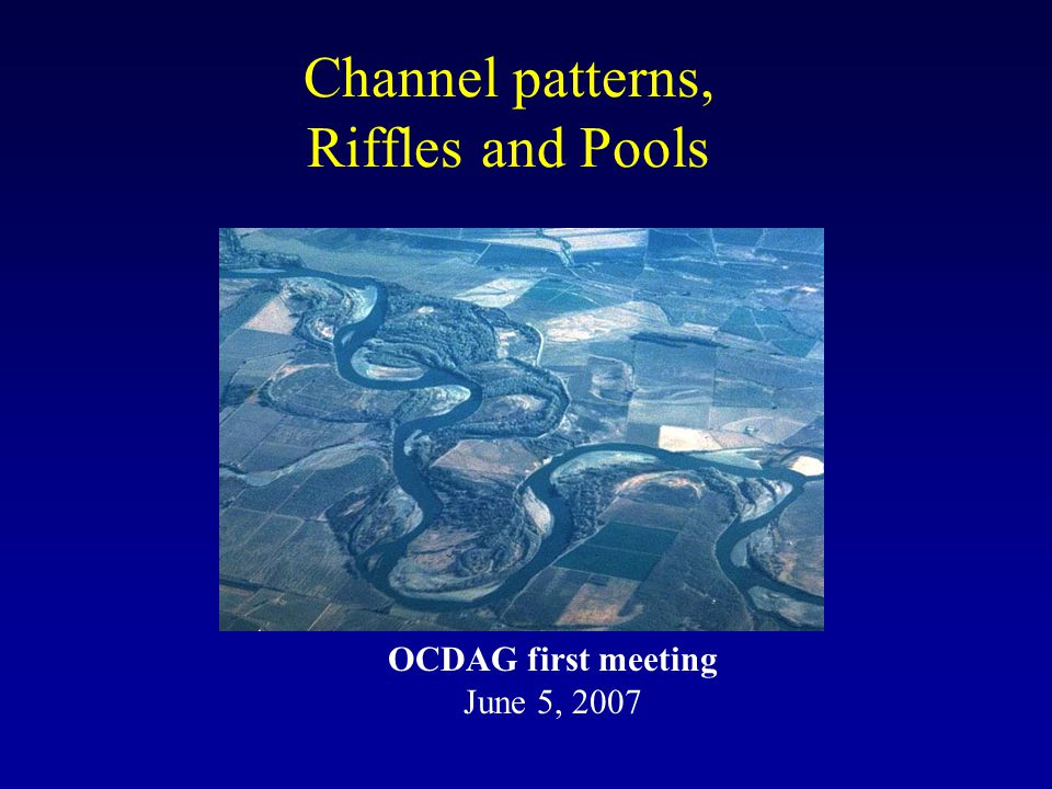 Channel patterns, Riffles and Pools