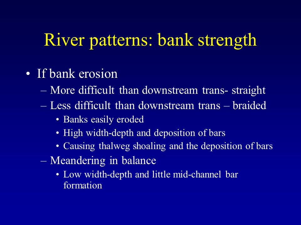River patterns: bank strength